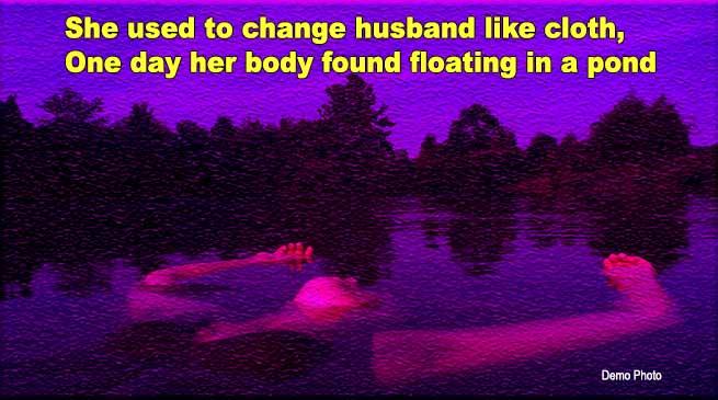 MP: वह कपड़ों की तरह पती बदलती थी, एक दिन तालाब में तैरती मिली लाश
